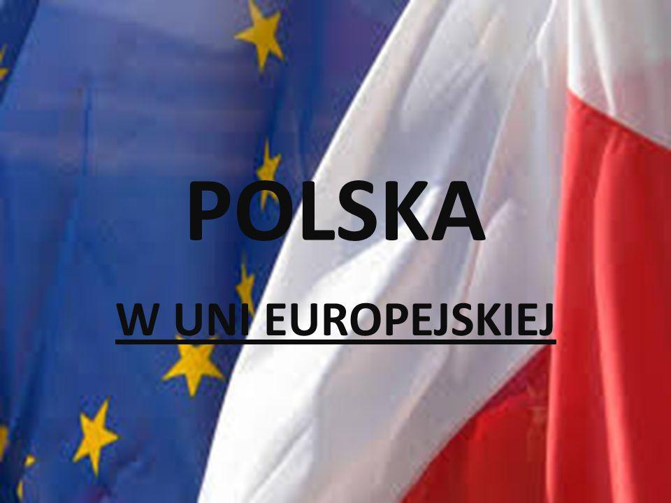 POLSKA W UNI EUROPEJSKIEJ