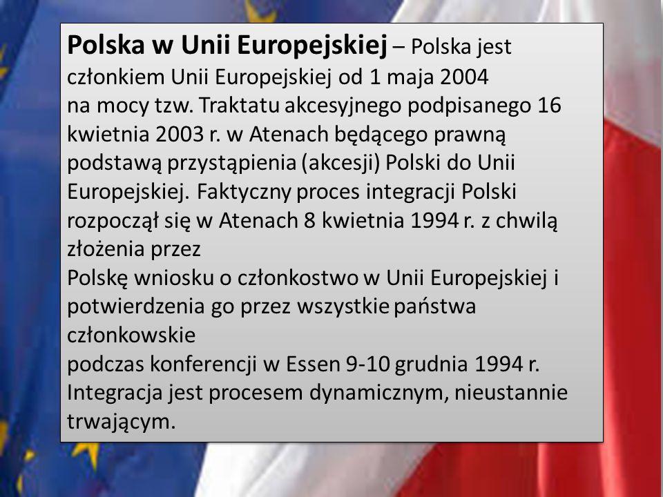 Polska w Unii Europejskiej – Polska jest członkiem Unii Europejskiej od 1 maja 2004