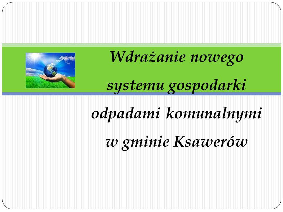 Wdrażanie nowego systemu gospodarki odpadami komunalnymi w gminie Ksawerów