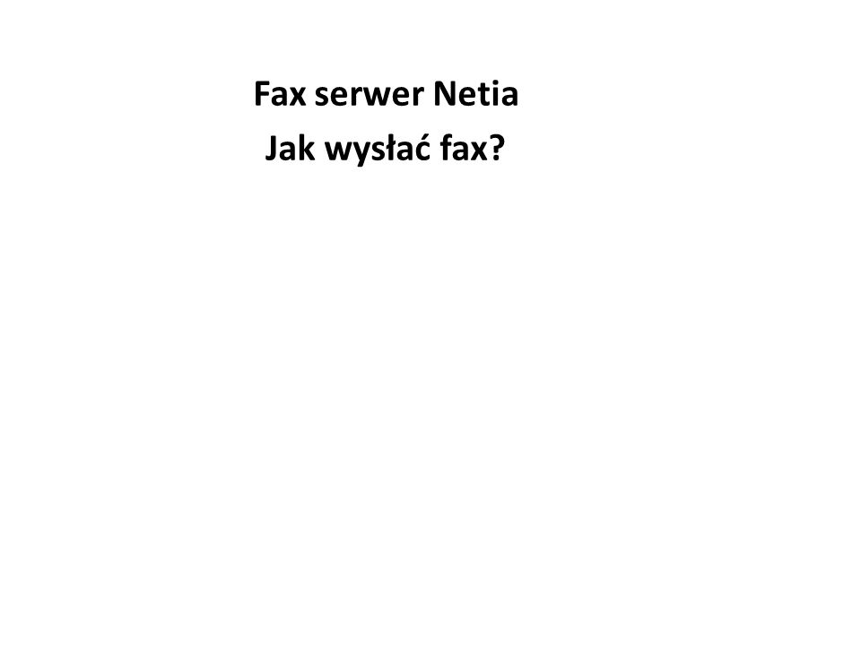 Fax serwer Netia Jak wysłać fax