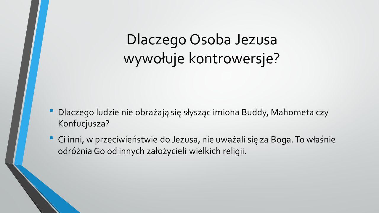 Dlaczego Osoba Jezusa wywołuje kontrowersje