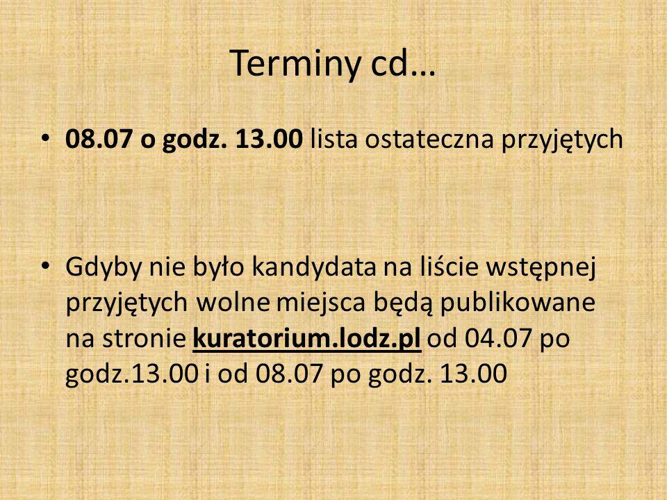 Terminy cd… 08.07 o godz. 13.00 lista ostateczna przyjętych