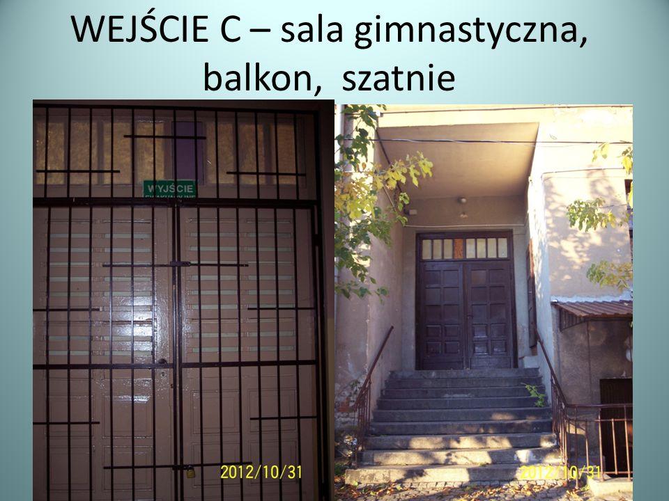 WEJŚCIE C – sala gimnastyczna, balkon, szatnie