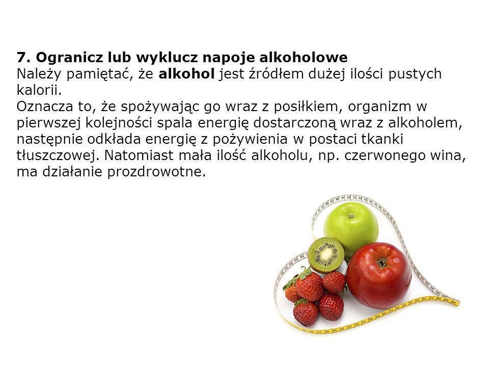 7. Ogranicz lub wyklucz napoje alkoholowe