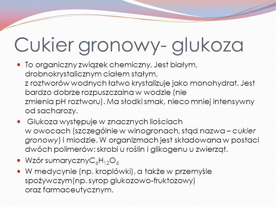 Cukier gronowy- glukoza