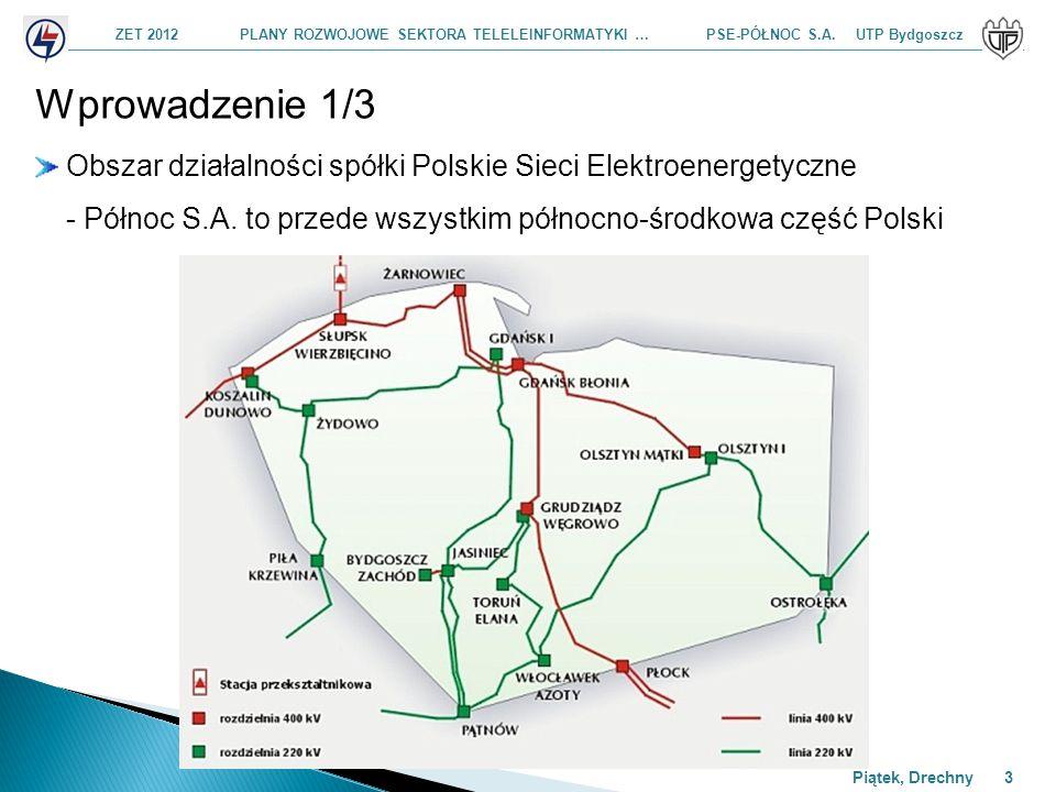 Wprowadzenie 1/3 Obszar działalności spółki Polskie Sieci Elektroenergetyczne - Północ S.A.