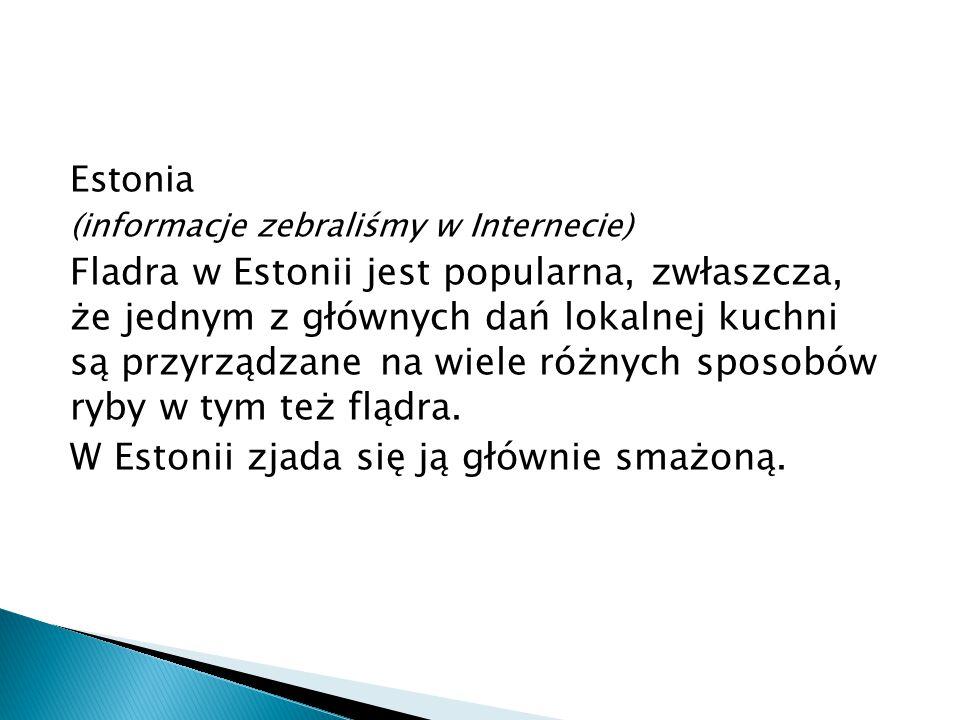 W Estonii zjada się ją głównie smażoną.