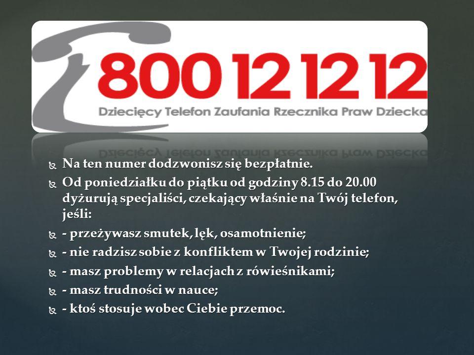 Na ten numer dodzwonisz się bezpłatnie.