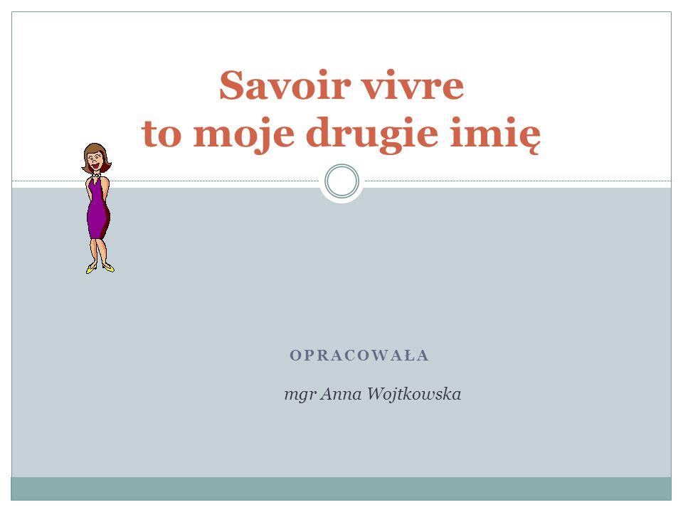 Savoir vivre to moje drugie imię