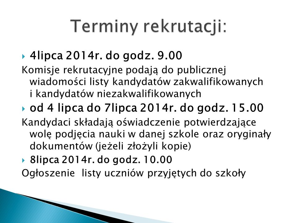 Terminy rekrutacji: 4lipca 2014r. do godz. 9.00