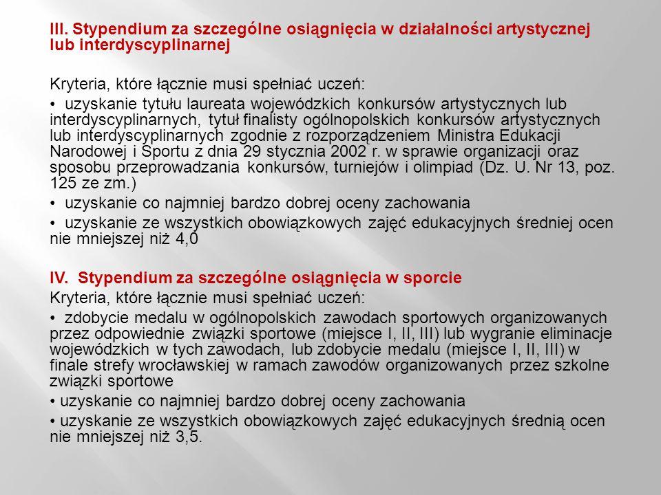III. Stypendium za szczególne osiągnięcia w działalności artystycznej lub interdyscyplinarnej