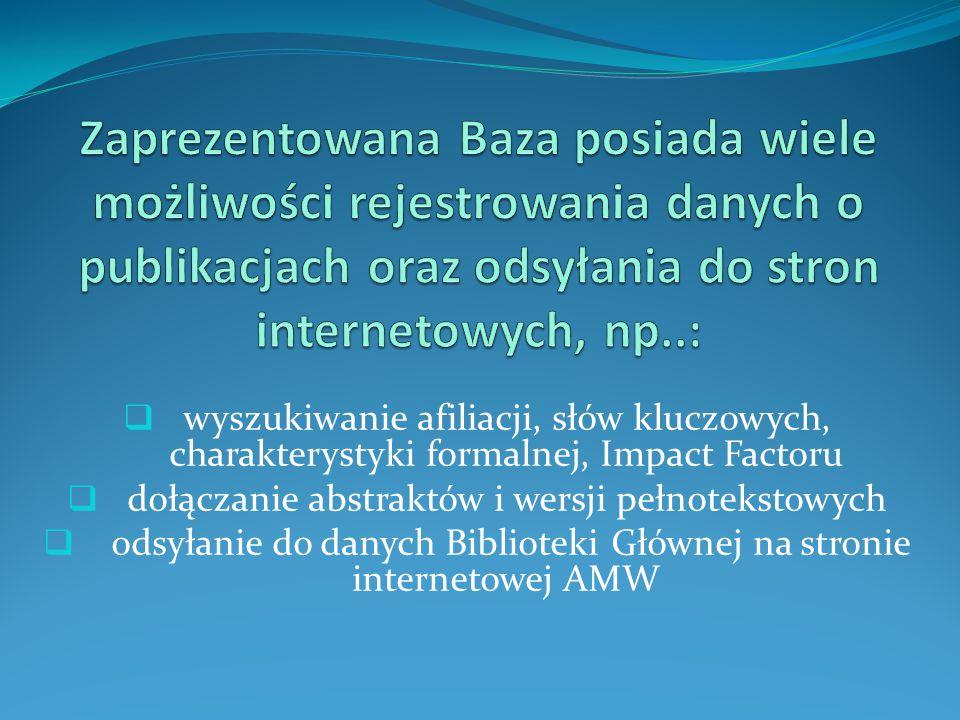 Zaprezentowana Baza posiada wiele możliwości rejestrowania danych o publikacjach oraz odsyłania do stron internetowych, np..: