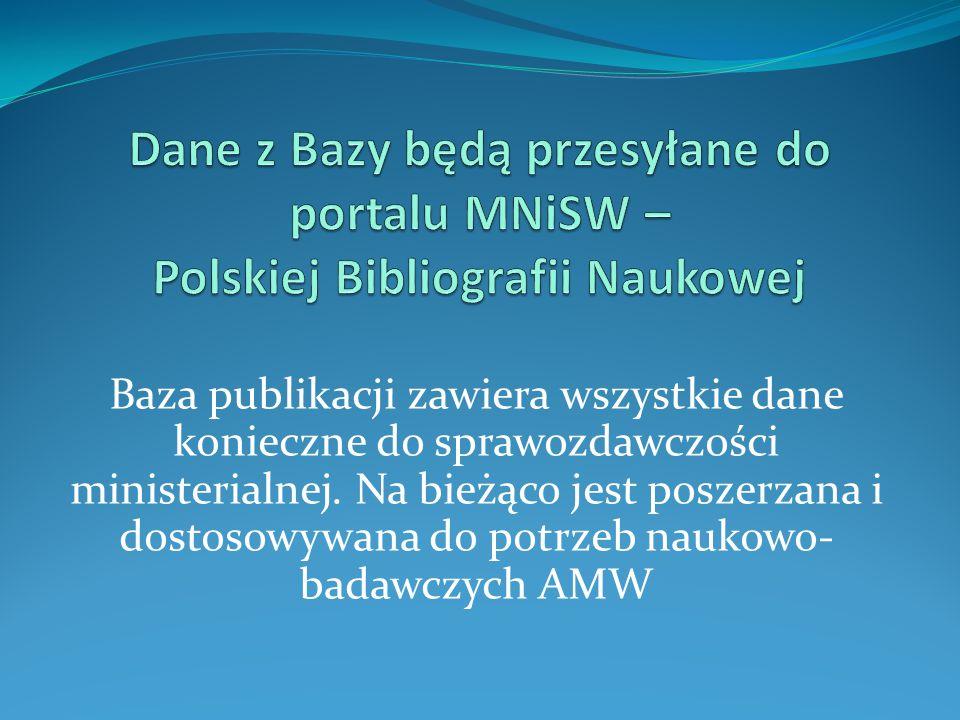 Dane z Bazy będą przesyłane do portalu MNiSW – Polskiej Bibliografii Naukowej