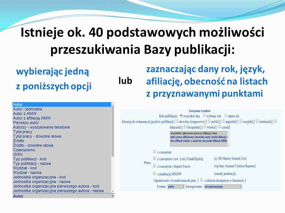 Istnieje ok. 40 podstawowych możliwości przeszukiwania Bazy publikacji: