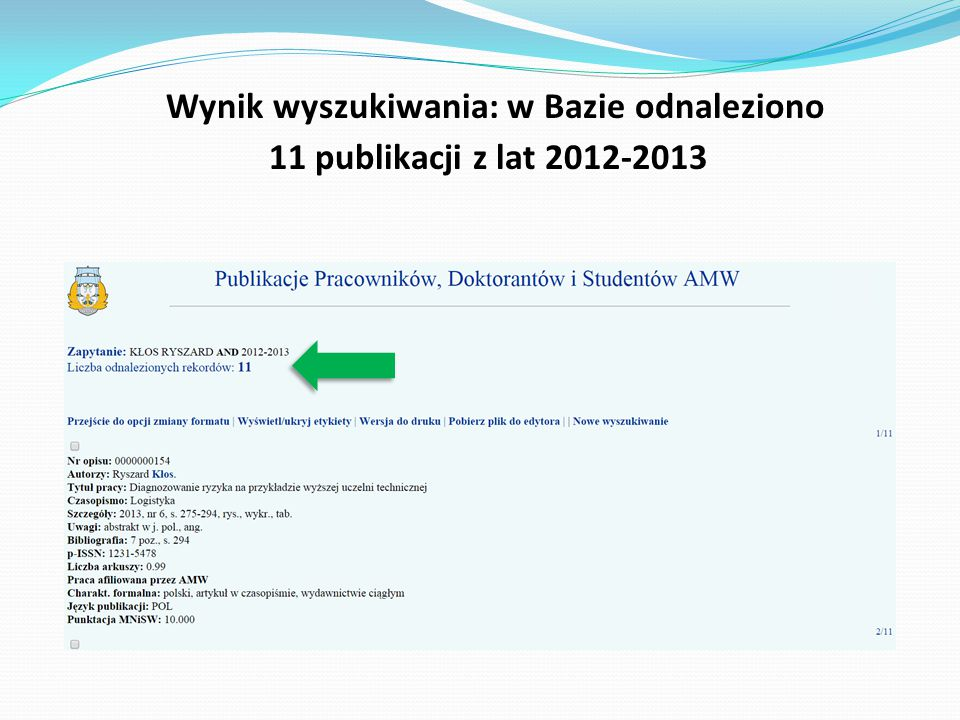 Wynik wyszukiwania: w Bazie odnaleziono 11 publikacji z lat 2012-2013
