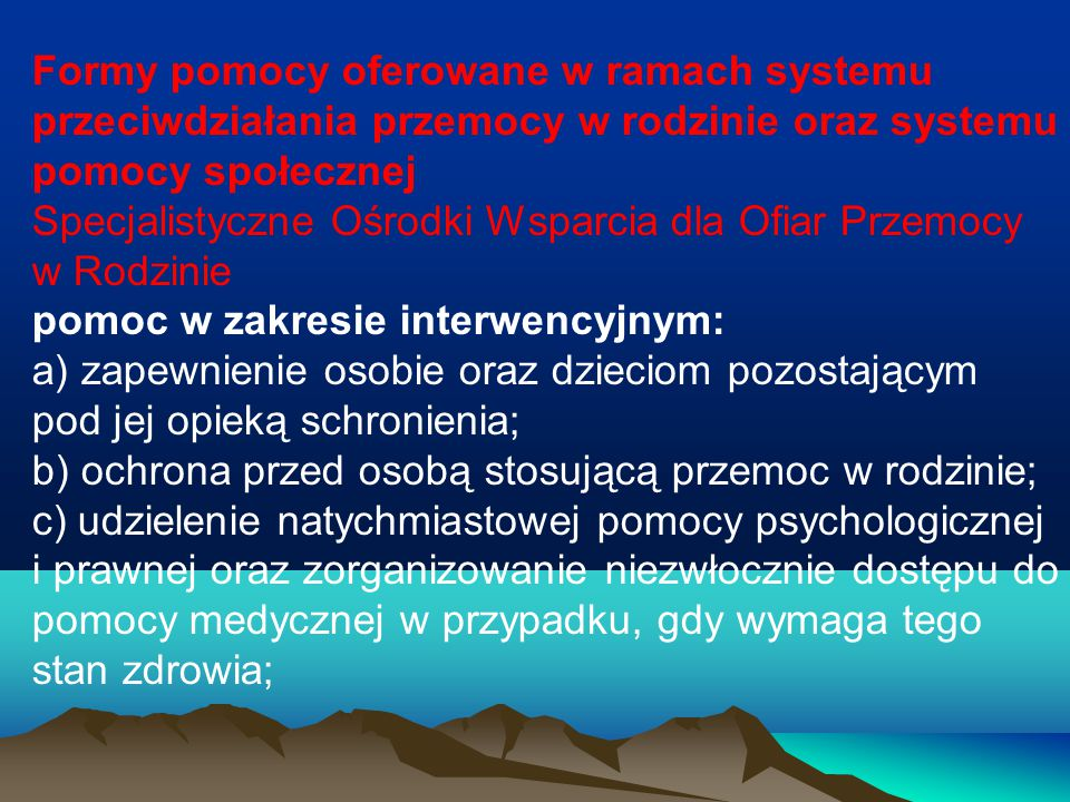 Formy pomocy oferowane w ramach systemu przeciwdziałania przemocy w rodzinie oraz systemu pomocy społecznej