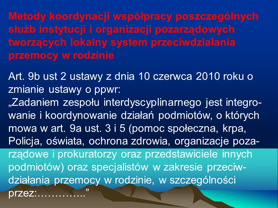 Metody koordynacji współpracy poszczególnych służb instytucji i organizacji pozarządowych tworzących lokalny system przeciwdziałania przemocy w rodzinie