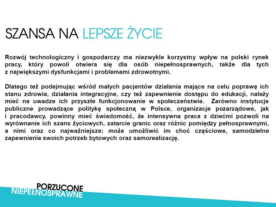 Rozwój technologiczny i gospodarczy ma niezwykle korzystny wpływ na polski rynek pracy, który powoli otwiera się dla osób niepełnosprawnych, także dla tych z największymi dysfunkcjami i problemami zdrowotnymi.