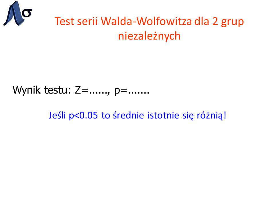 Test serii Walda-Wolfowitza dla 2 grup niezależnych