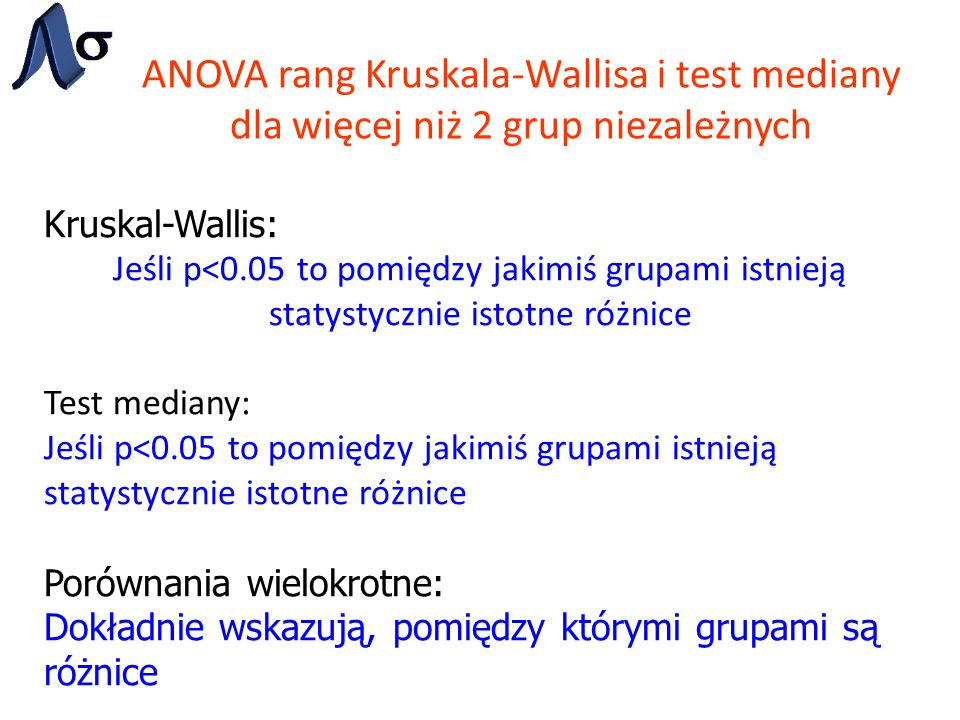 ANOVA rang Kruskala-Wallisa i test mediany dla więcej niż 2 grup niezależnych
