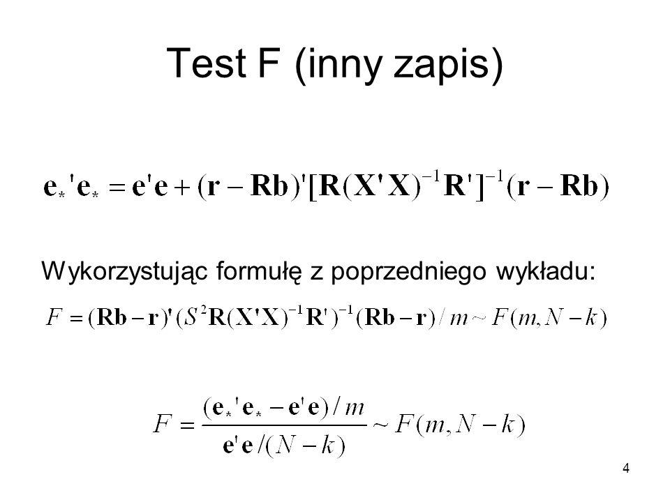Test F (inny zapis) Wykorzystując formułę z poprzedniego wykładu: