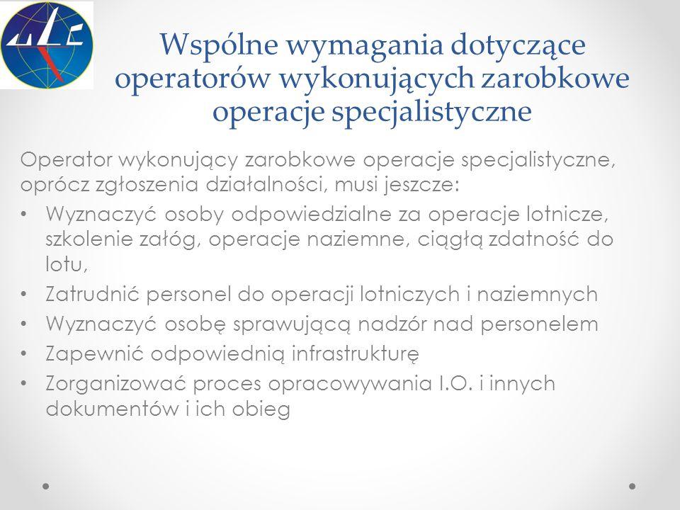 Wspólne wymagania dotyczące operatorów wykonujących zarobkowe operacje specjalistyczne