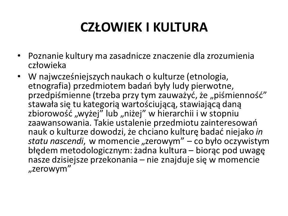CZŁOWIEK I KULTURA Poznanie kultury ma zasadnicze znaczenie dla zrozumienia człowieka.