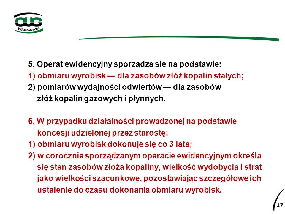 5. Operat ewidencyjny sporządza się na podstawie: