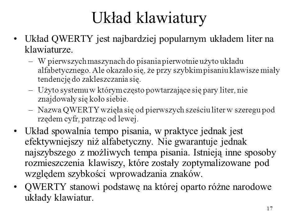 Układ klawiatury Układ QWERTY jest najbardziej popularnym układem liter na klawiaturze.