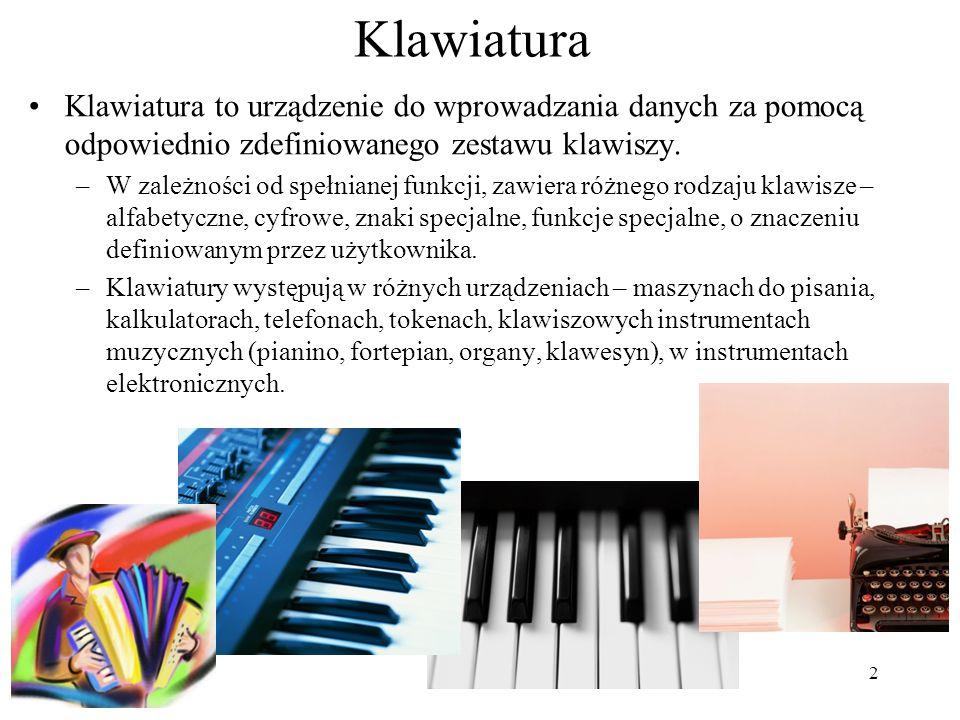 Klawiatura Klawiatura to urządzenie do wprowadzania danych za pomocą odpowiednio zdefiniowanego zestawu klawiszy.