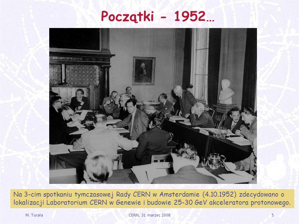 Początki - 1952… Na 3-cim spotkaniu tymczasowej Rady CERN w Amsterdamie (4.10.1952) zdecydowano o.