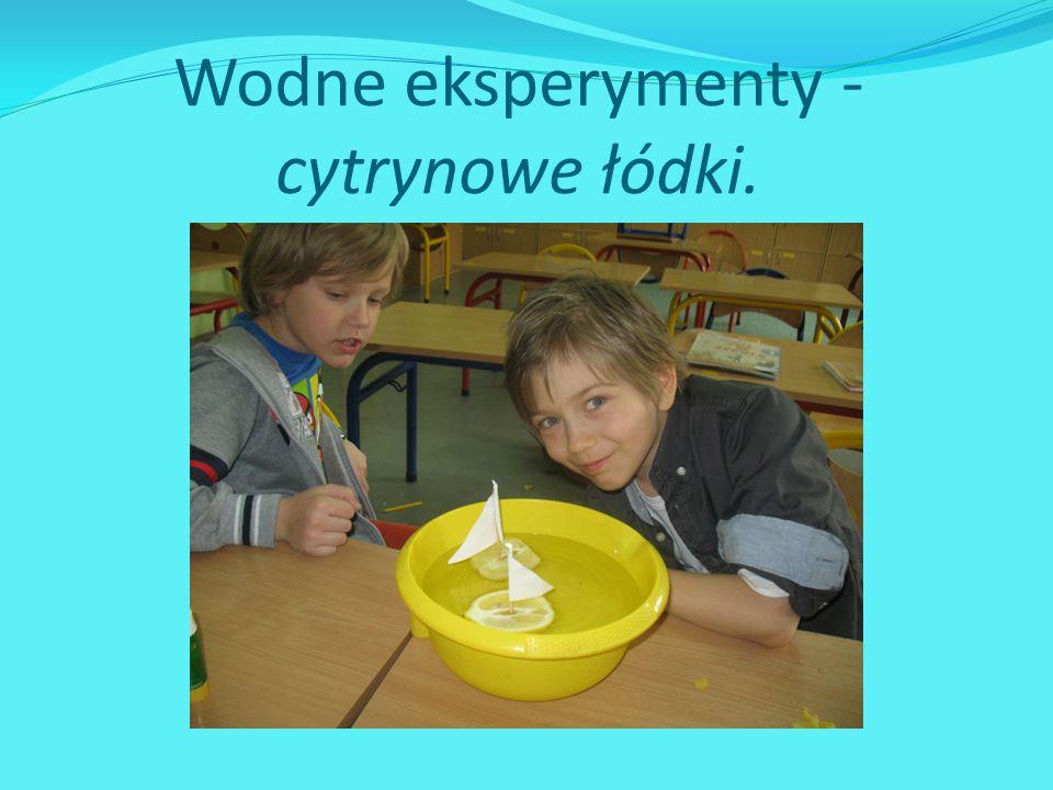 Wodne eksperymenty - cytrynowe łódki.