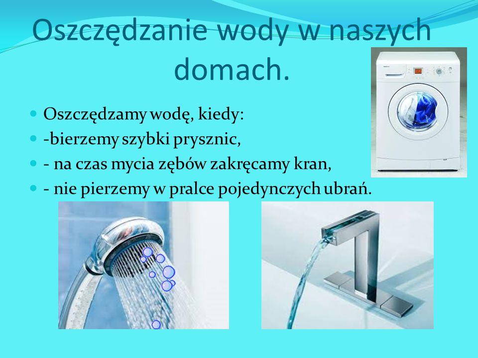 Oszczędzanie wody w naszych domach.