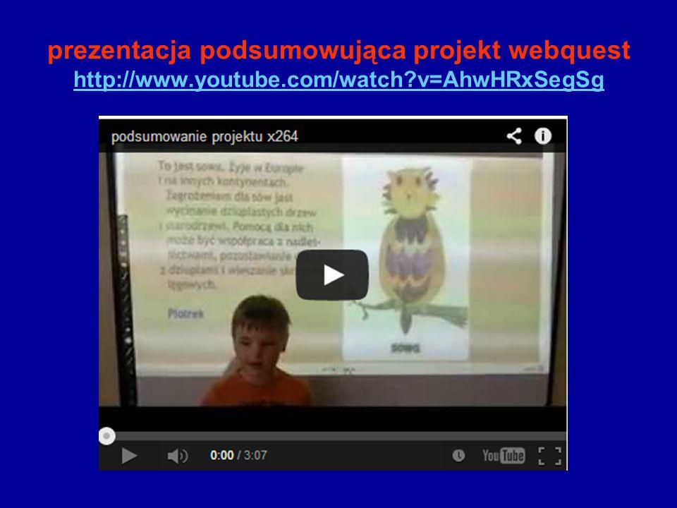 prezentacja podsumowująca projekt webquest http://www. youtube