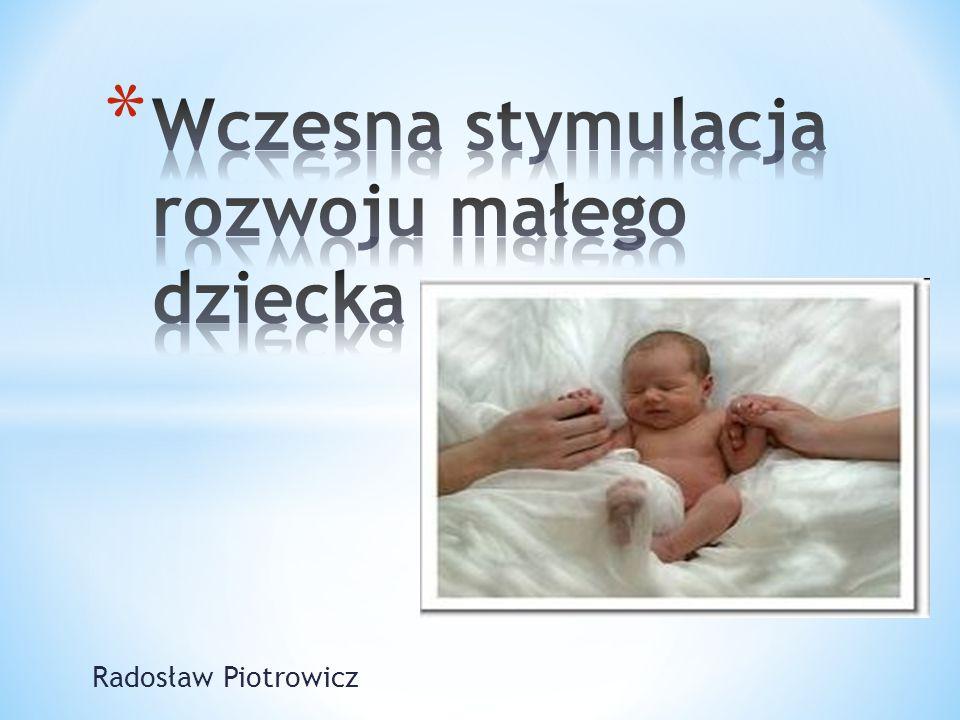 Wczesna stymulacja rozwoju małego dziecka