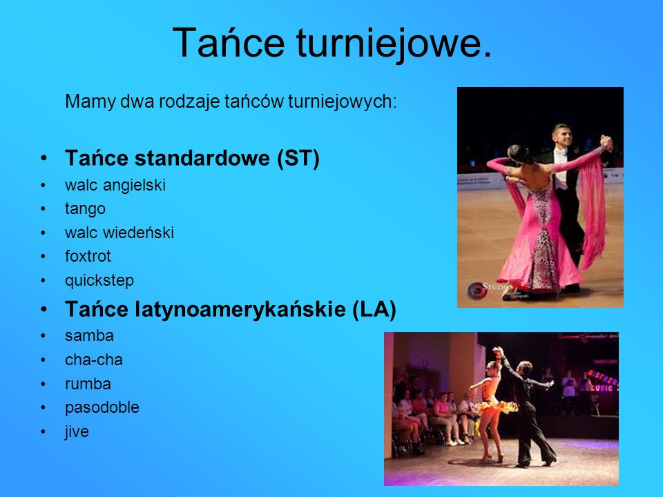 Tańce turniejowe. Tańce standardowe (ST) Tańce latynoamerykańskie (LA)