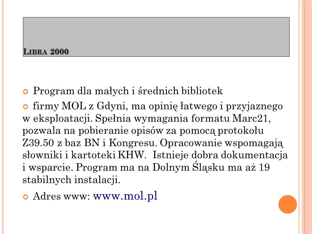 Libra 2000 Bibliotekom rozpoczynającym komputeryzację firma proponuje wersję START lub STARTER - bez funkcji udostępniania zbiorów.