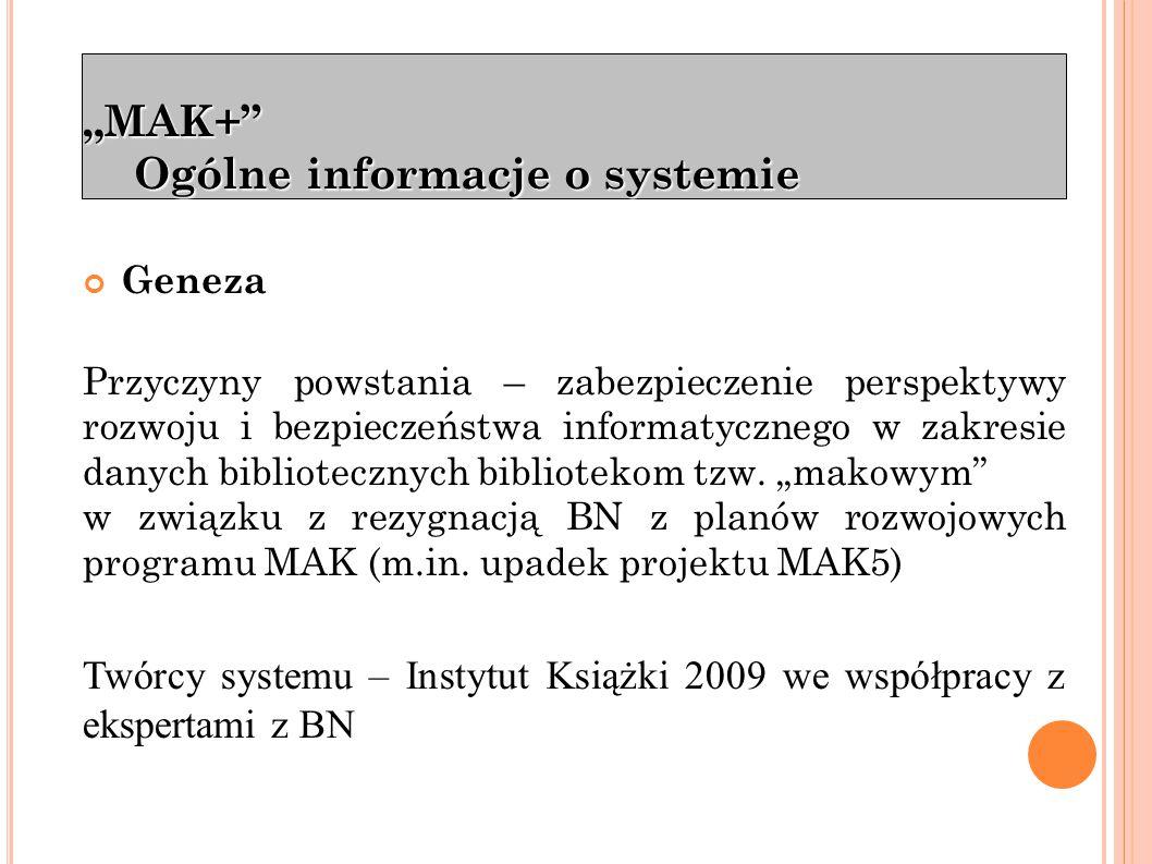 """""""MAK+ Ogólne informacje o systemie"""
