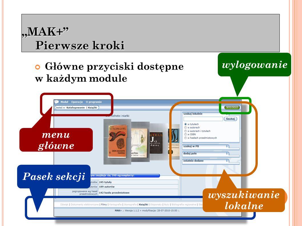 """""""MAK+ Katalogowanie Katalogowanie. - Wyszukiwanie w katalogu lokalnym i PB - Metodologia wprowadzania danych."""