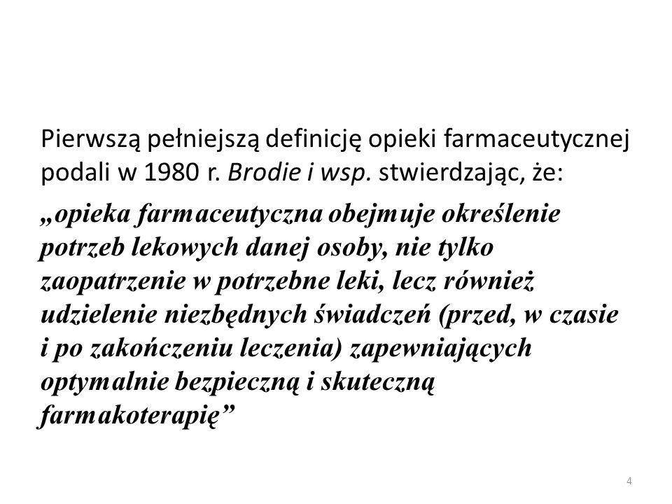 Pierwszą pełniejszą definicję opieki farmaceutycznej podali w 1980 r
