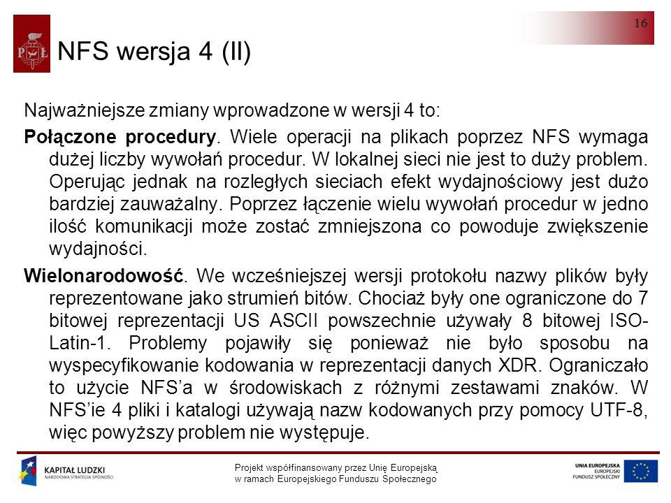 NFS wersja 4 (II) Najważniejsze zmiany wprowadzone w wersji 4 to: