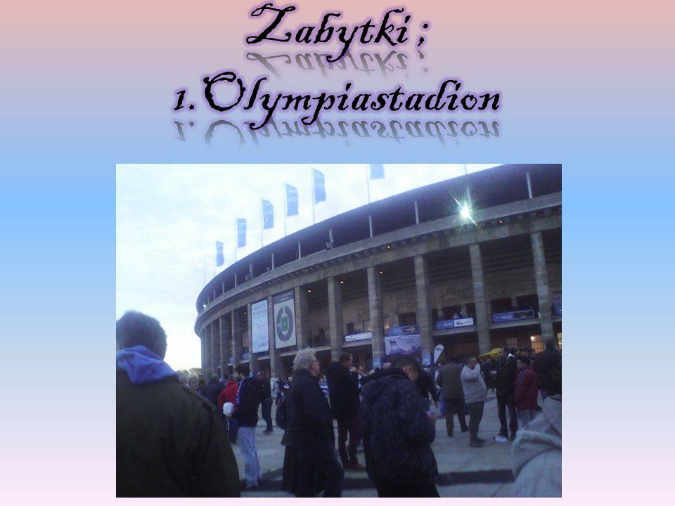 Zabytki ; 1.Olympiastadion