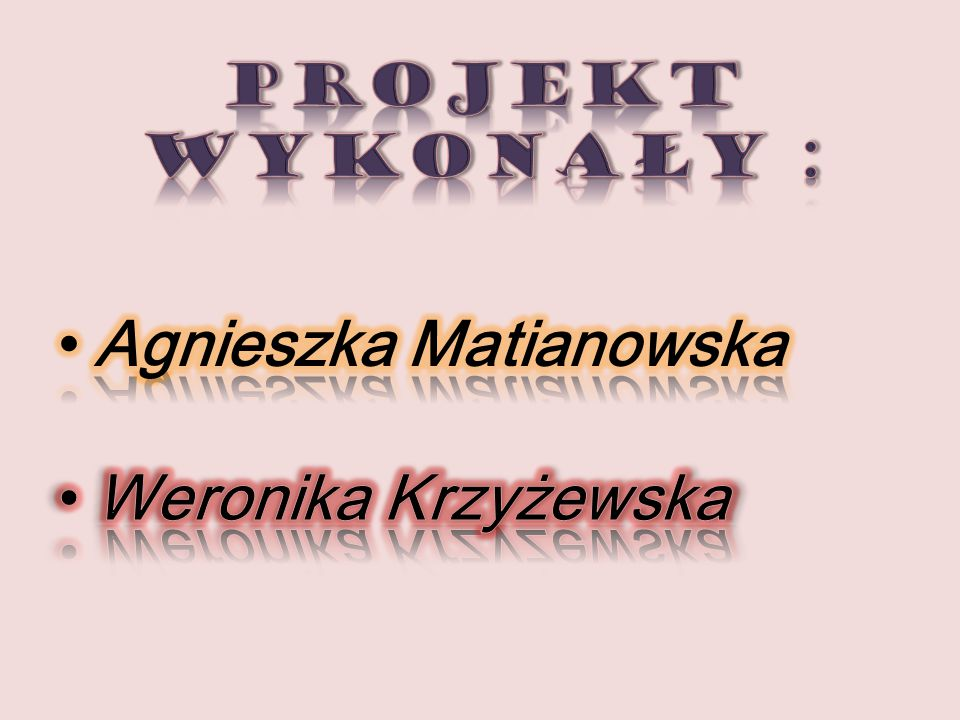 Agnieszka Matianowska Weronika Krzyżewska