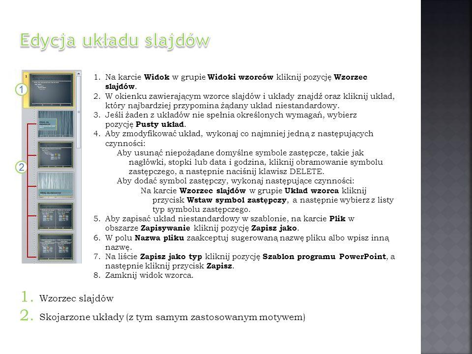 Edycja układu slajdów 1. Wzorzec slajdów
