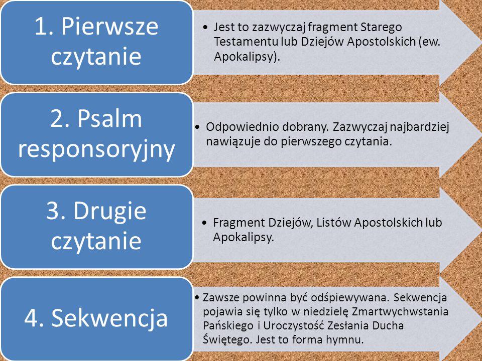 1. Pierwsze czytanie 2. Psalm responsoryjny 3. Drugie czytanie