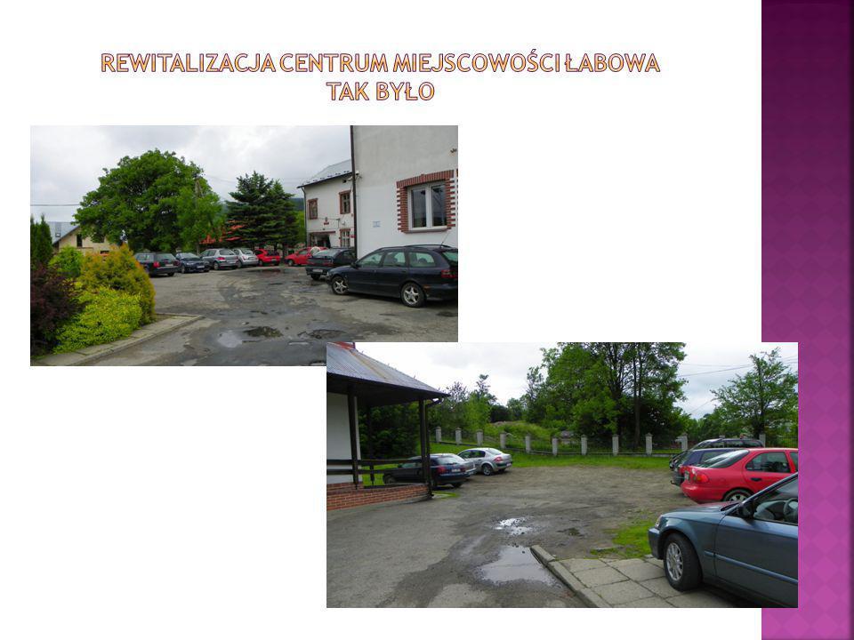 Rewitalizacja centrum miejscowości Łabowa TAK BYŁO