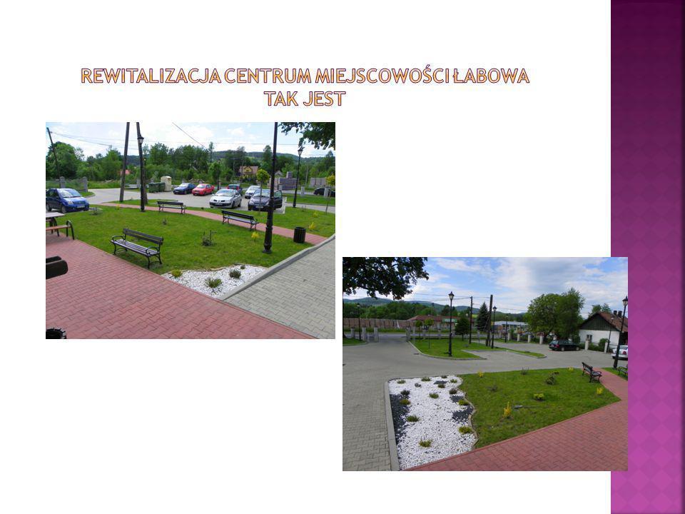 Rewitalizacja centrum miejscowości Łabowa TAK JEST
