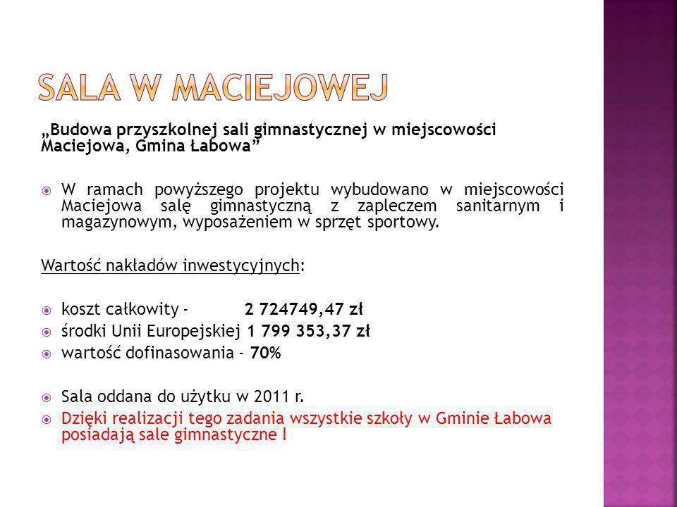 """Sala w Maciejowej """"Budowa przyszkolnej sali gimnastycznej w miejscowości Maciejowa, Gmina Łabowa"""