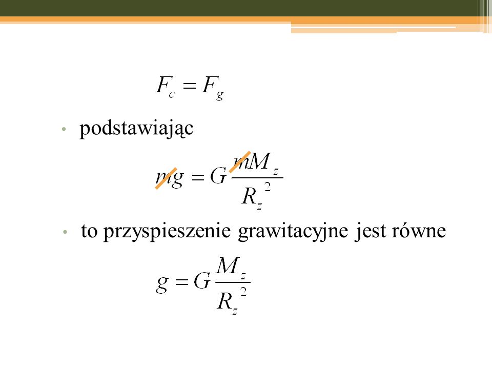 podstawiając to przyspieszenie grawitacyjne jest równe