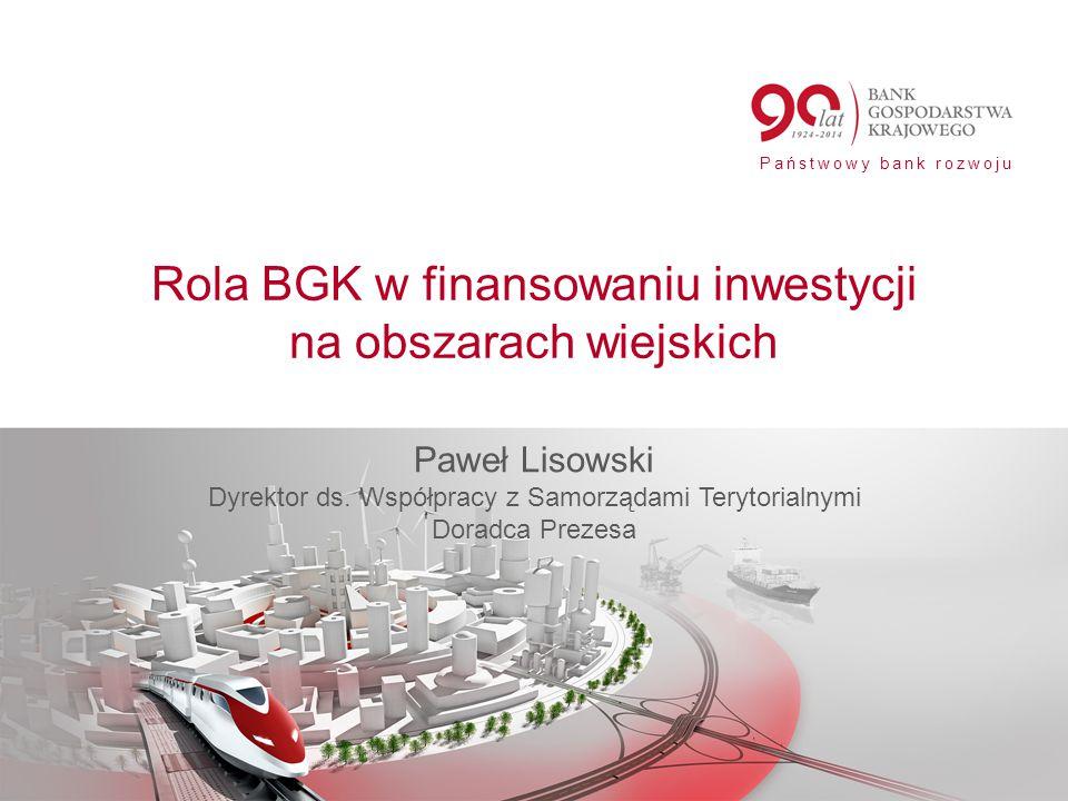 Rola BGK w finansowaniu inwestycji na obszarach wiejskich